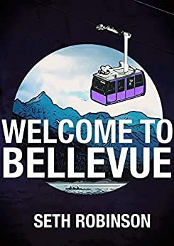 Welcome to Bellevue by [Seth Robinson]