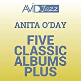 Five Classic Albums Plus (Anita O'day Swings Cole Porter with Billy May / At Mister Kelly's / Singin' and Swingin' / Trav'lin' Light / All the Sad Young Men) [Remastered]