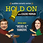 Ep. 2: Weird Al Loses His Glasses (Hold On with Eugene Mirman)