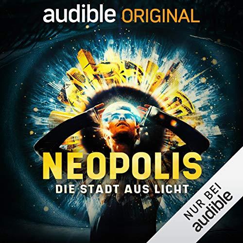 Neopolis: Die Stadt aus Licht