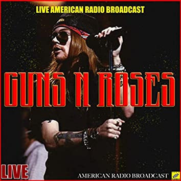 Guns N' Roses Live In The Live Radio Broadcasts (Live)