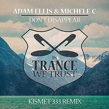 Don't Disappear (Kismet 333 Remix)