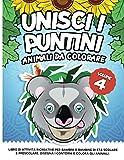 UNISCI I PUNTINI Vol.4 - Animali da Colorare: Libro di attività ricreative per bambini e bambine di età scolare e prescolare. Disegna i contorni e colora gli animali.