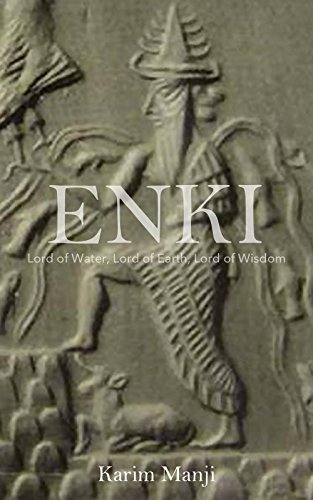 Enki: Lord of Water, Lord of Earth, Lord of Wisdom (English Edition)