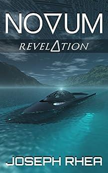 [Joseph Rhea]のNovum: Revelation: Book 4 (Novum: A Dystopian Undersea Saga) (English Edition)