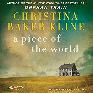 A Piece of the World     A Novel              Written by:                                                                                                                                 Christina Baker Kline                               Narrated by:                                                                                                                                 Polly Stone                      Length: 8 hrs and 1 min     1 rating     Overall 2.0