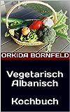 Vegetarisch Albanisch  Kochbuch