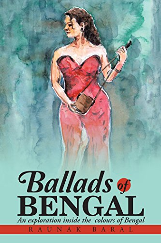 Ballads of Bengal: An Exploration Inside the Various Colors of Bengal (English Edition)
