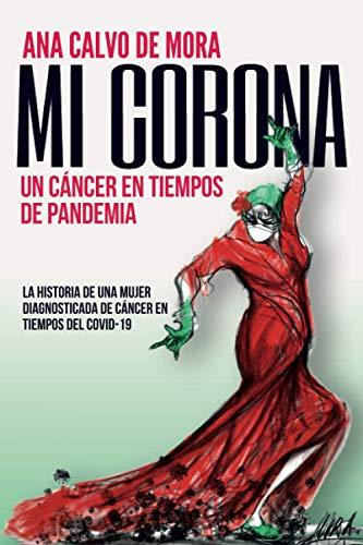MI CORONA: Un cáncer en tiempos de pandemia
