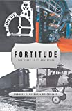 Fortitude: The Story of My Ancestors