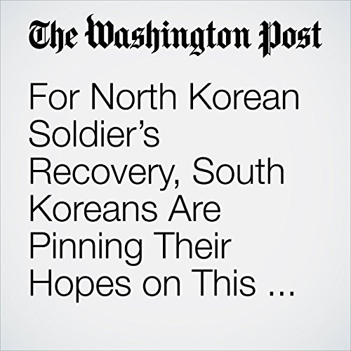 For North Korean Soldier's Recovery, South Koreans Are Pinning Their Hopes on This Doctor copertina