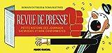 Revue de presse - Petite histoire des journaux satiriques et non-conformistes