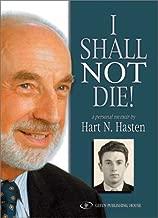 I Shall Not Die! A Personal Memoir
