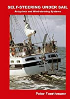 Self-Steering Under Sail: Autopilots and Wind-steering Systems
