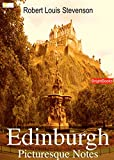 Edinburgh :Picturesque Notes(Annotated) (English Edition)