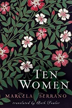 Ten Women by [Marcela Serrano, Beth Fowler]