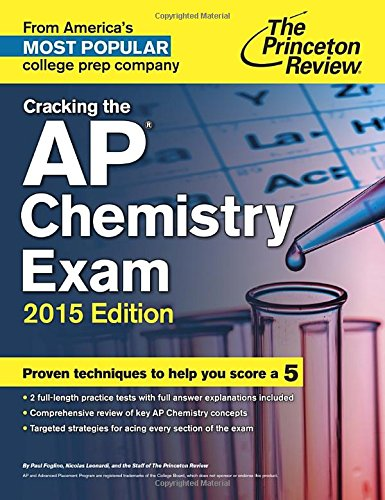 Cracking the AP Chemistry Exam, 2015 Edition (College Test Preparation)