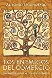 Los enemigos del comercio III: Una historia moral de la propiedad Vol. III (Trilogía de Los enemigos del comercio)