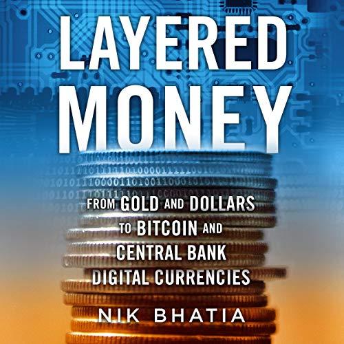 Layered Money Audiobook By Nik Bhatia cover art
