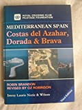 Mediterranean Spain: Costas del Azahar, Dorada and Brava