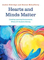 Hearts and Minds Matter: Creating Learning Environments Where All Students Belong