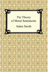 The Theory of Moral Sentiments (English Edition) eBook Kindle
