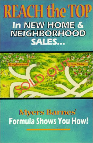Reach the Top in New Home & Neighborhood Sales: Myers Barnes' Formula Shows You How!