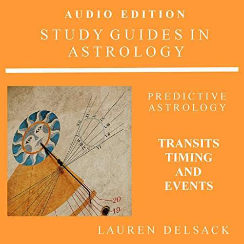 Study Guides in Astrology: Predictive Astrology - Transits, Timing and Events audiobook cover art