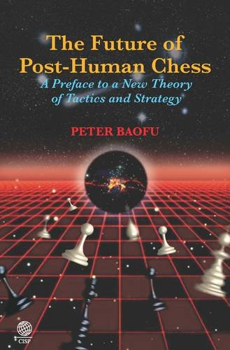 The Future of Post-Human Chess: A Preface to a New Theory of Tactics and Strategy