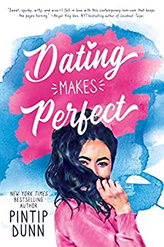 Dating Makes Perfect by [Pintip Dunn]
