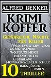 Gefährliche Nächte für Killer: Krimi Koffer 10 Thriller