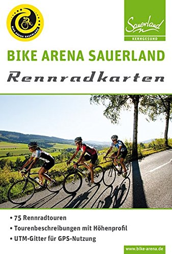 Rennradkarten (wetterfest): Bike Arena Sauerland: 75 Rennradtouren. Tourenbeschreibungen mit Höhenprofil. UTM-Gitter für GPS-Nutzung