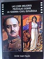 Las cien mejores películas sobre la guerra civil española