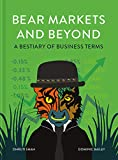 Bear Markets and Beyond: A bestiary of business terms (English Edition)