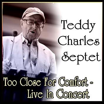 Teddy Charles Septet - Too Close For Comfort - Live In Concert