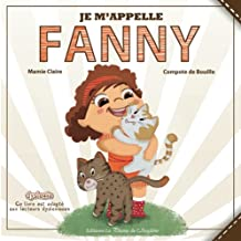 Je m'appelle Fanny (French Edition)