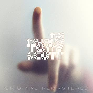 The Touch of Tony Scott (Remastered)