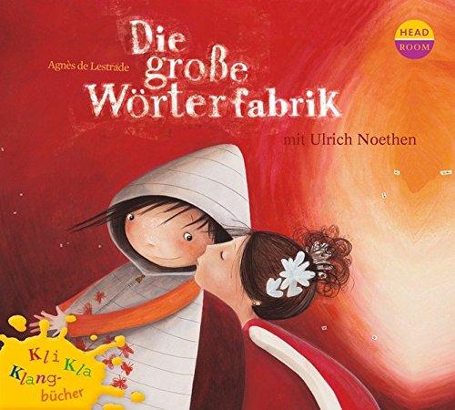 Kli-Kla-Klangbücher: Die große Wörterfabrik