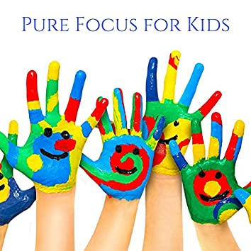Pure Focus for Kids: Learn at Home & Calming Sounds for Concentration
