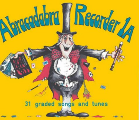 Abracadabra Recorder Introduction: 31 Graded Songs and Tunes