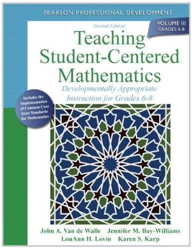 Teaching Student-Centered Mathematics: Developmentally Appropriate Instruction for Grades 6-8 (Volum