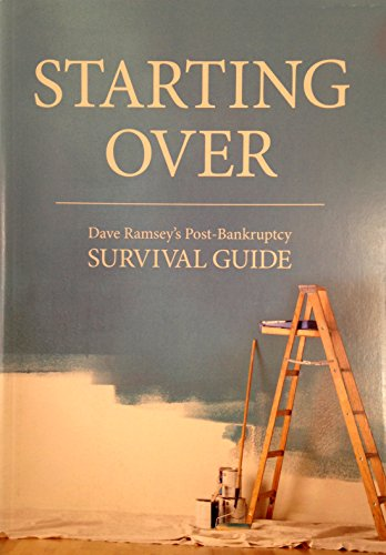 Starting Over Dave Ramsey's Post-bankruptcy Survival Guide