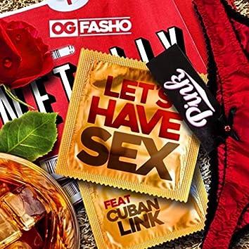 Let's Have Sex (feat. Cuban Link)