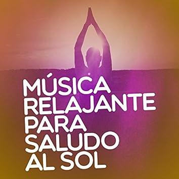 Música Relajante para Saludo al Sol