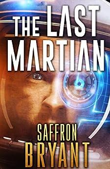 The Last Martian by [Saffron Bryant, S.J. Bryant, Terri King]