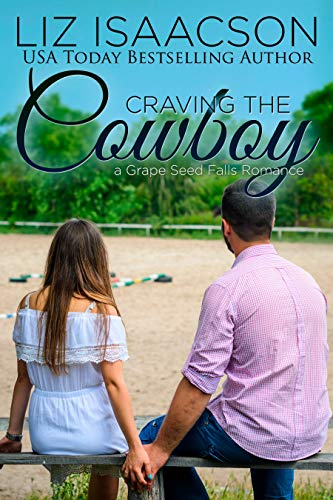 Craving the Cowboy: Christian Contemporary Romance (Grape Seed Falls Romance Book 1) (List And Explain The Genres Of Literature)