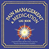 Pain Management & Medication Log Book: Track your Pain and Medication with Coping Mechanisms etc | For people with Disabilities/Physical/Mental Illnesses | 8.5' x 8.5' | Blue Cover