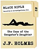 Black Rifle Security & Investigations: The Case of The Gangster's Daughter