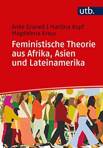 Feministische Theorie aus Afrika, Asien und Lateinamerika: Eine Einführung