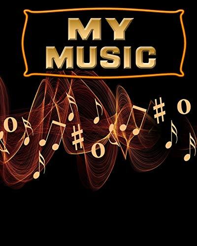 My Music: 122 Pages, Blank Journal - Notebook To Write In, Blank Sheet Music Pages Alternating With Ruled Lined Paper, Ideal Music Student Gift (School Notebooks)